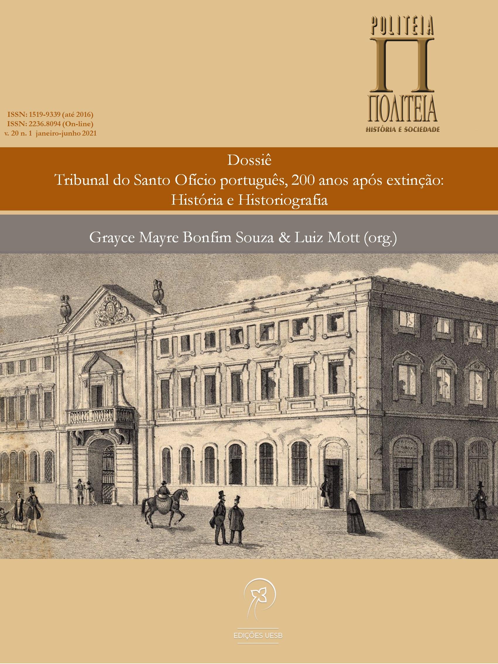 Visualizar v. 20 n. 1 (2021): Dossiê Temático Tribunal do Santo Ofício Português, 200 anos após extinção: História e Historiografia